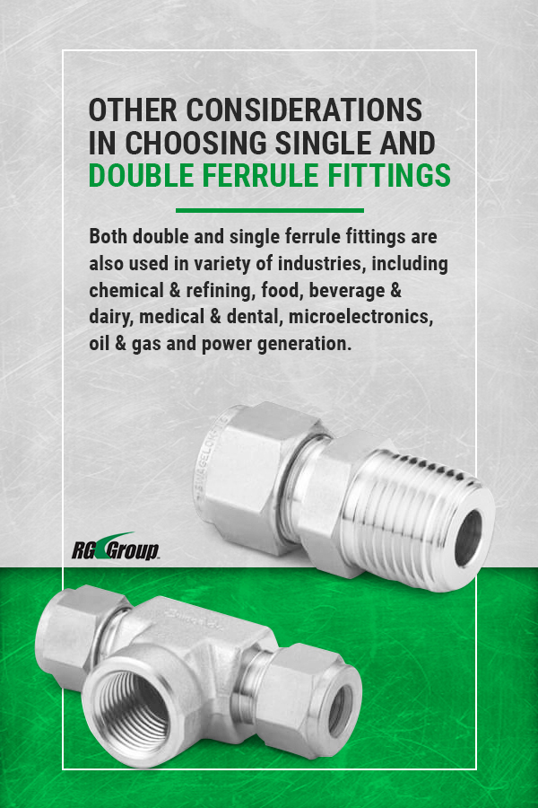 Other considerations in choosing single and double ferrule fittings