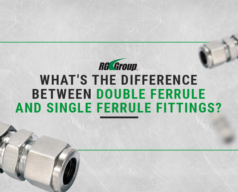 What's the difference between double and single ferrule fittings